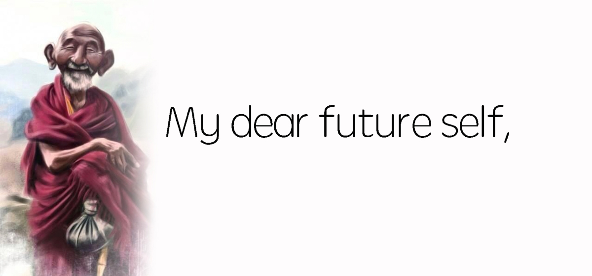 My dear future self,